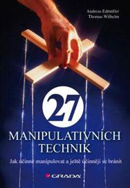 A. Edmüller, T. Wilhelm - 27 manipulativních technik