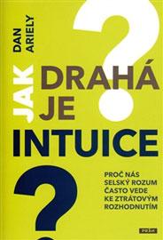 Dan Ariely - Jak drahá je intuice