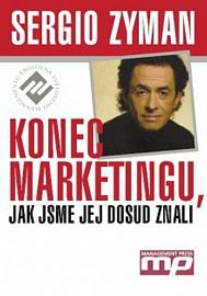 Sergyo Zyman - Konec marketingu jak jsme jej dosud znali