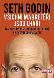 Seth Godin - Všichni marketéři jsou lháři